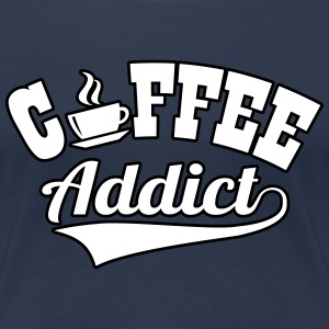 Coffee addict T-Shirts - Frauen Premium T-Shirt