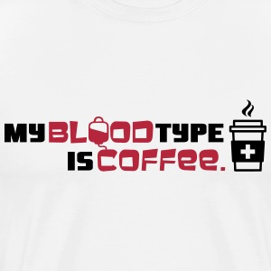 My blood type is coffee T-shirts - Premium-T-shirt herr