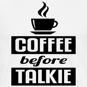 Coffee before Talkie T-shirts - Mannen Premium T-shirt