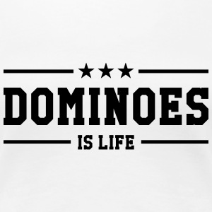 Dominoes is life T-skjorter - Premium T-skjorte for kvinner