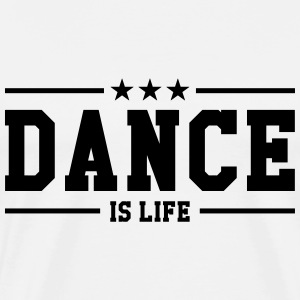 Dance is life T-shirts - Premium-T-shirt herr