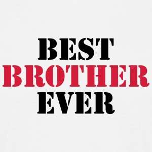 Best Brother ever T-Shirts - Männer T-Shirt