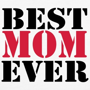 Best Mom ever T-shirts - Vrouwen Bio-T-shirt