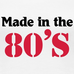 Made in the 80's T-shirts - Vrouwen Premium T-shirt