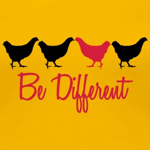Be Different Huhn mit Text T-Shirts - Frauen Premium T-Shirt