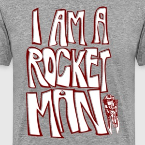 I am a rocket man - Männer Premium T-Shirt