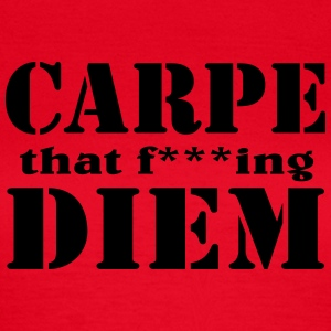 Carpe that f***ing Diem T-Shirts - Women's T-Shirt