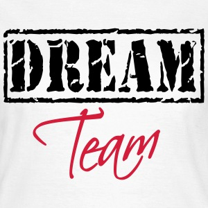 Dream Team Tee shirts - T-shirt Femme