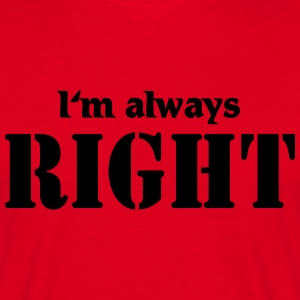 I'm always right T-shirts - Herre-T-shirt