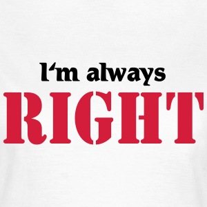 I'm always right Magliette - Maglietta da donna