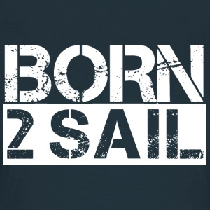 Born To Sail White T-Shirts - Frauen T-Shirt