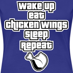Wake Up and Eat Chicken Wings T-Shirts - Frauen Premium T-Shirt