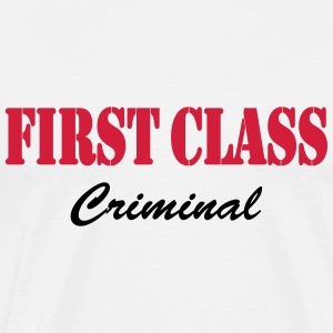 First Class Criminal T-Shirts - Men's Premium T-Shirt