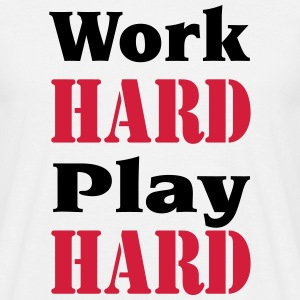 Work hard, play hard T-Shirts - Men's T-Shirt