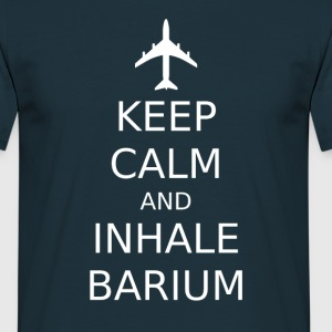 Keep Calm and Inhale Barium - Männer T-Shirt