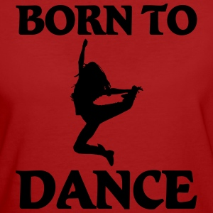 Born to dance Magliette - T-shirt ecologica da donna