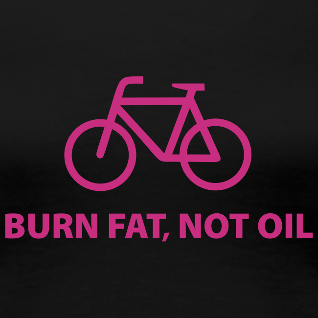 burn fat, not oil