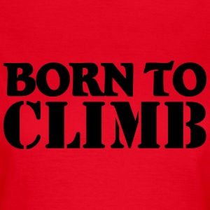 Born to climb T-shirts - Dame-T-shirt