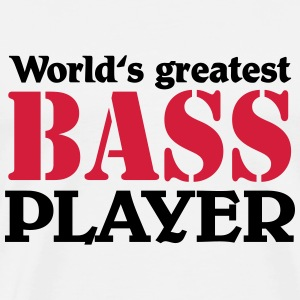 World's greatest Bass Player Tee shirts - T-shirt Premium Homme