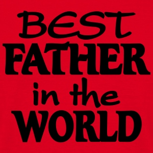 Best Father in the World T-Shirts - Männer T-Shirt