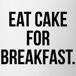 Eat cake for breakfast Bottles & Mugs - Mug