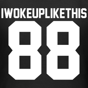 I woke up like this 88 T-shirts - Dame-T-shirt