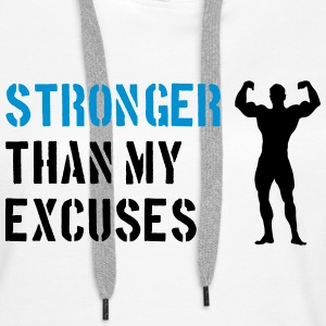Stronger Than My Excuses Pullover & Hoodies - Frauen Premium Hoodie