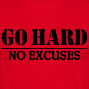 Go hard-no excuses T-shirts - Herre-T-shirt