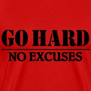 Go hard-no excuses T-Shirts - Men's Premium T-Shirt