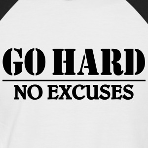 Go hard-no excuses Tee shirts - T-shirt baseball manches courtes Homme