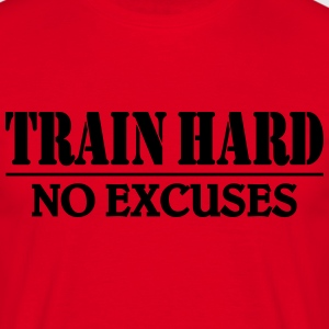 Train hard-no excuses T-shirts - Herre-T-shirt