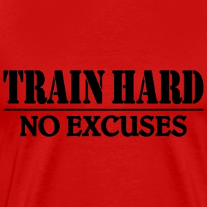 Train hard-no excuses T-shirts - Mannen Premium T-shirt
