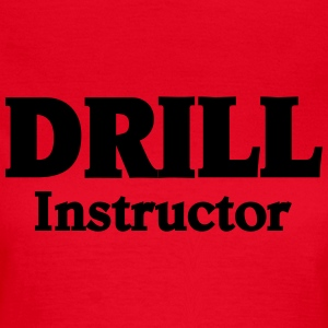 Drill Instructor Camisetas - Camiseta mujer