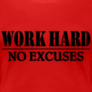 Work hard-no excuses T-shirts - Vrouwen Premium T-shirt