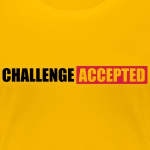 Challenge Accepted Text Design T-Shirts - Women's Premium T-Shirt