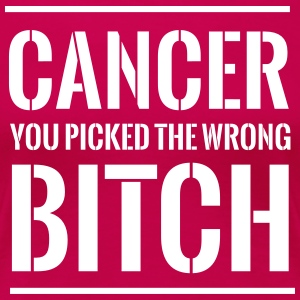 Cancer You Picked the Wrong Bitch T-Shirts - Women's Premium T-Shirt