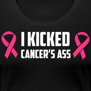 I Kicked Cancer's Ass T-Shirts - Women's Premium T-Shirt