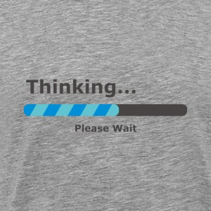 Thinking Please Wait Bar T-Shirts - Männer Premium T-Shirt