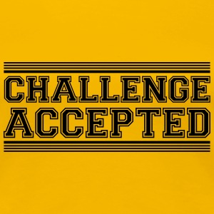 Challenge Accepted Design T-Shirts - Women's Premium T-Shirt