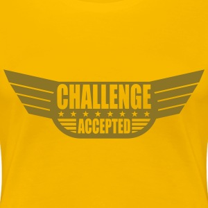Challenge Accepted Banner T-Shirts - Women's Premium T-Shirt