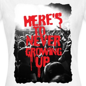 Here's to Never Growing Up T-Shirts - Women's T-Shirt
