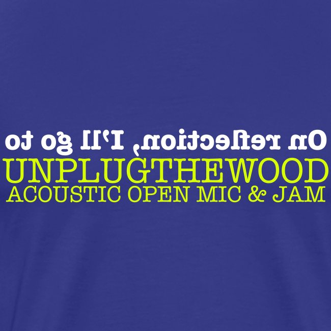 On Reflection UnplugTheWood T-shirt