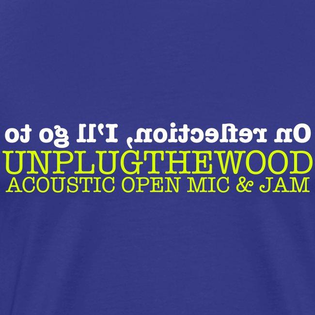 On Reflection UnplugTheWood T-shirt