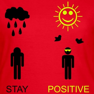 stay positive T-Shirts - Dame-T-shirt