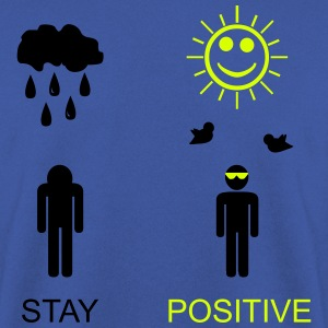 stay positive Pullover & Hoodies - Men's Sweatshirt