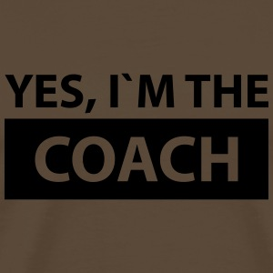 yes i´m the coach T-Shirts - Männer Premium T-Shirt