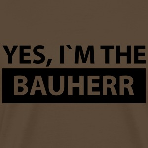 yes i´m the bauherr T-Shirts - Männer Premium T-Shirt