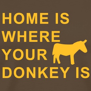 home is where your donkey is T-Shirts - Männer Premium T-Shirt