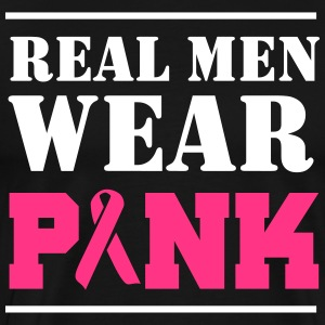 Real Men Wear Pink T-Shirts - Men's Premium T-Shirt