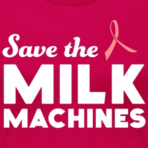 Save the Milk Machines T-Shirts - Women's Premium T-Shirt